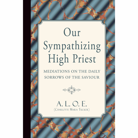 Our Sympathizing High Priest by A.L.O.E.