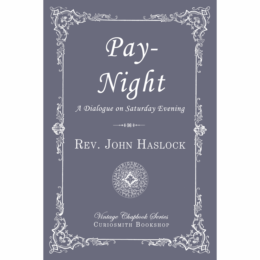 Pay-Nigh: A Dialogue on Saturday Evening by John Haslock