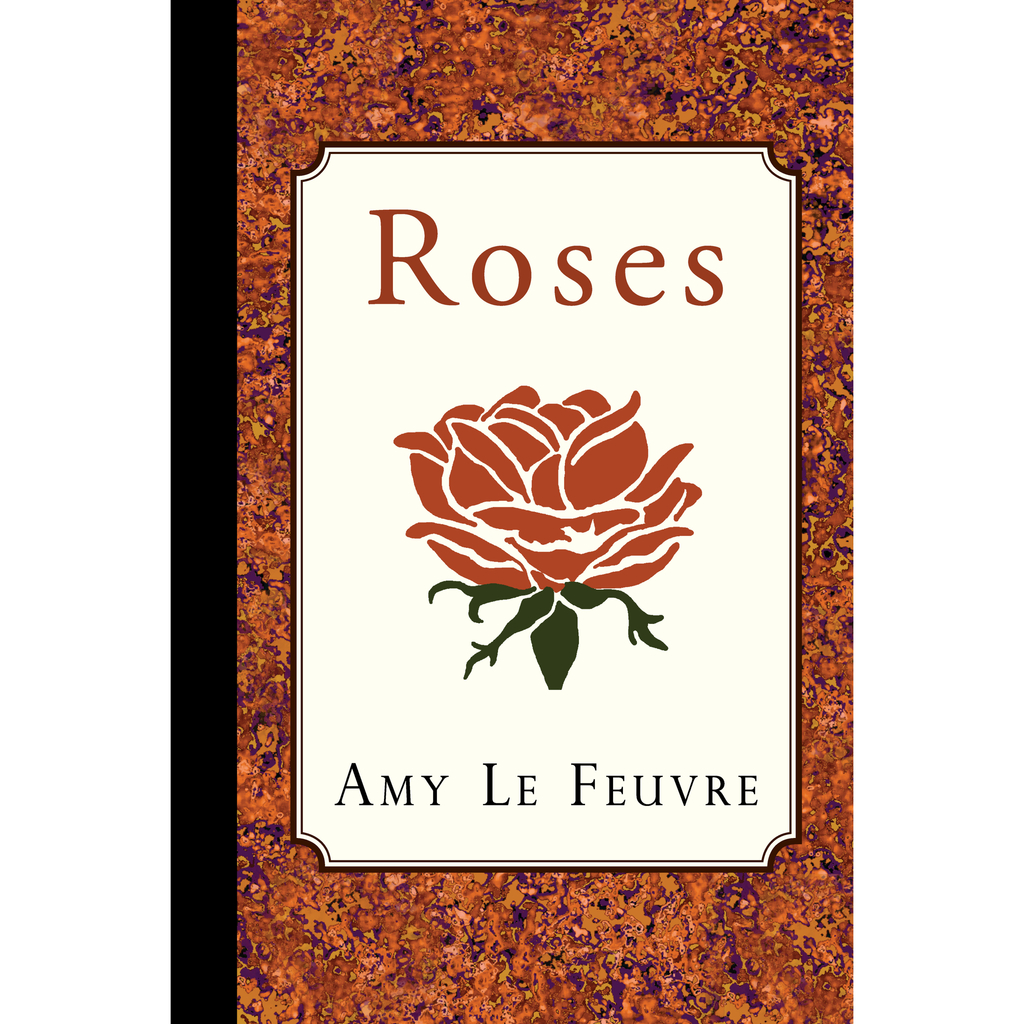 Roses by AMy Le Feuvre