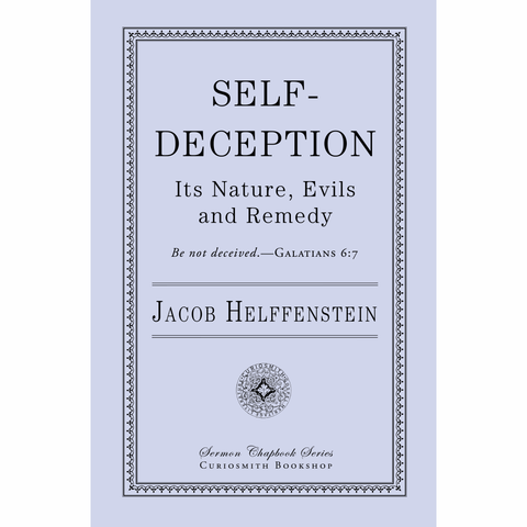 Self-Deception: Its Nature, Evils and Remedy by Jacob Helffenstein