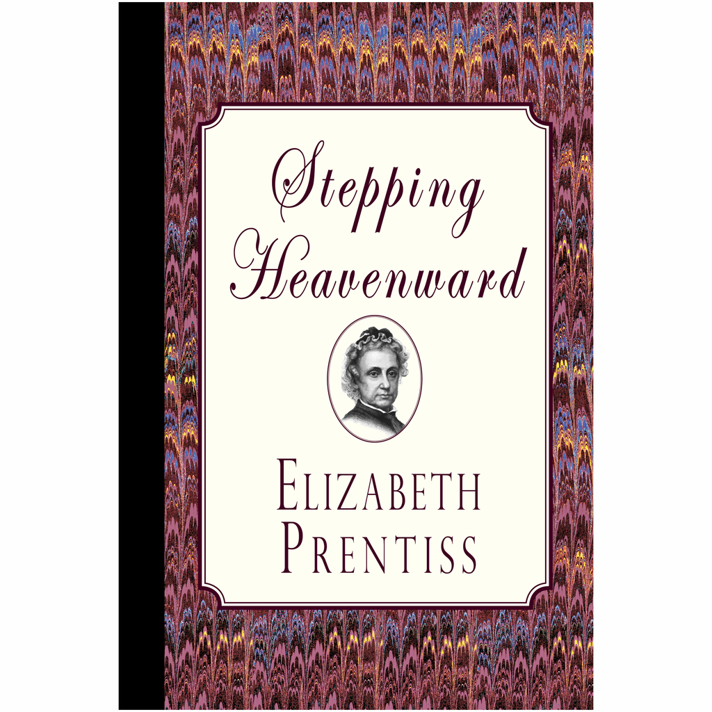 Stepping Heavenward by Elizabeth Prentiss