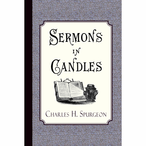 Sermons in Candles by Charles Spurgeon