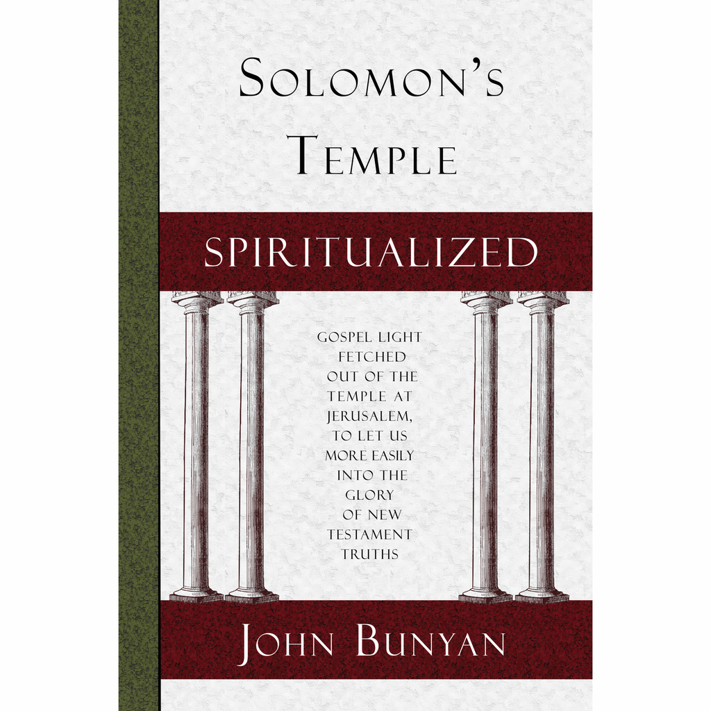 Solomon's Temple Spiritualized by John Bunyan