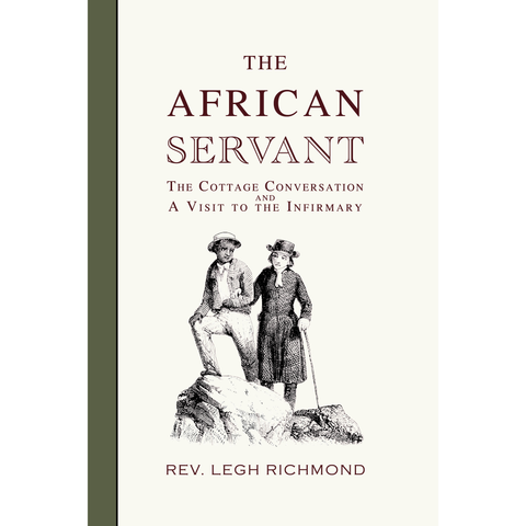The African Servant, The Cottage Converstation and A Visit to the Infirmary by Legh Richmond
