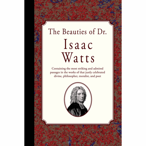 The Beauties of Dr. Isaac Watts