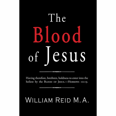 The Blood of Jesus by WIlliam Reid M.A.