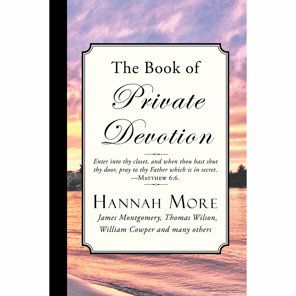 The Book of Private Devotion by Hannah More
