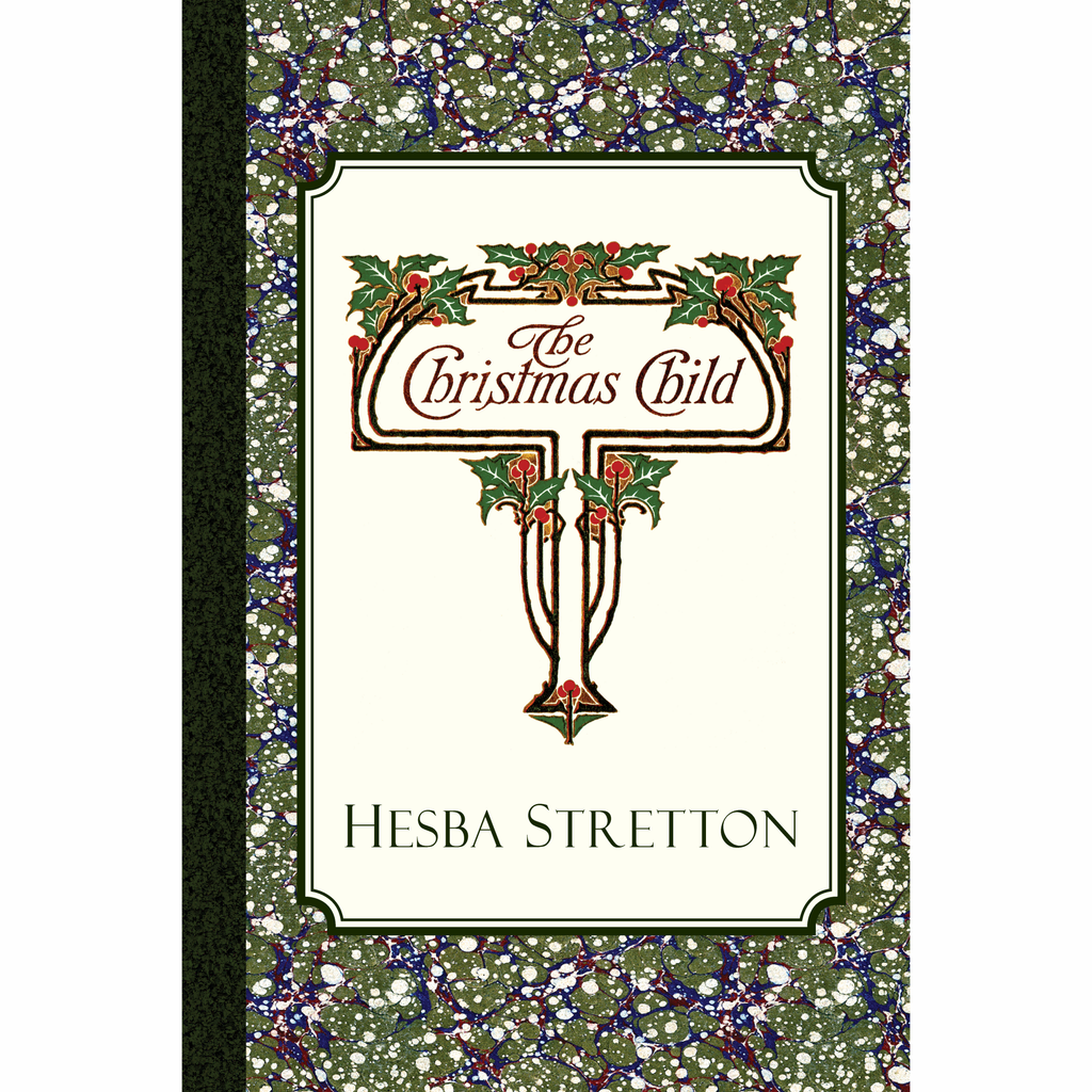 The Christmas Child by Hesba Stretton