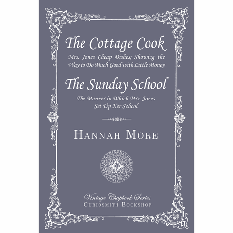 The Cottage Cook & The Sunday School by Hannah More