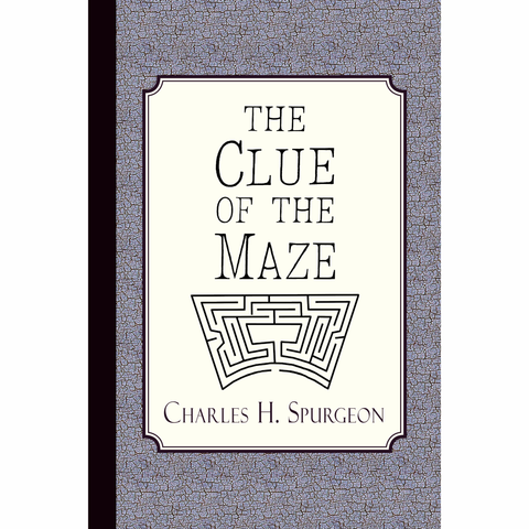The Clue of the Maze by Charles Spurgeon