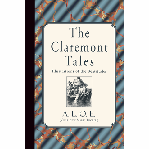 The Claremont Tales: Illustrations of the Beatitudes by A.L.O.E.