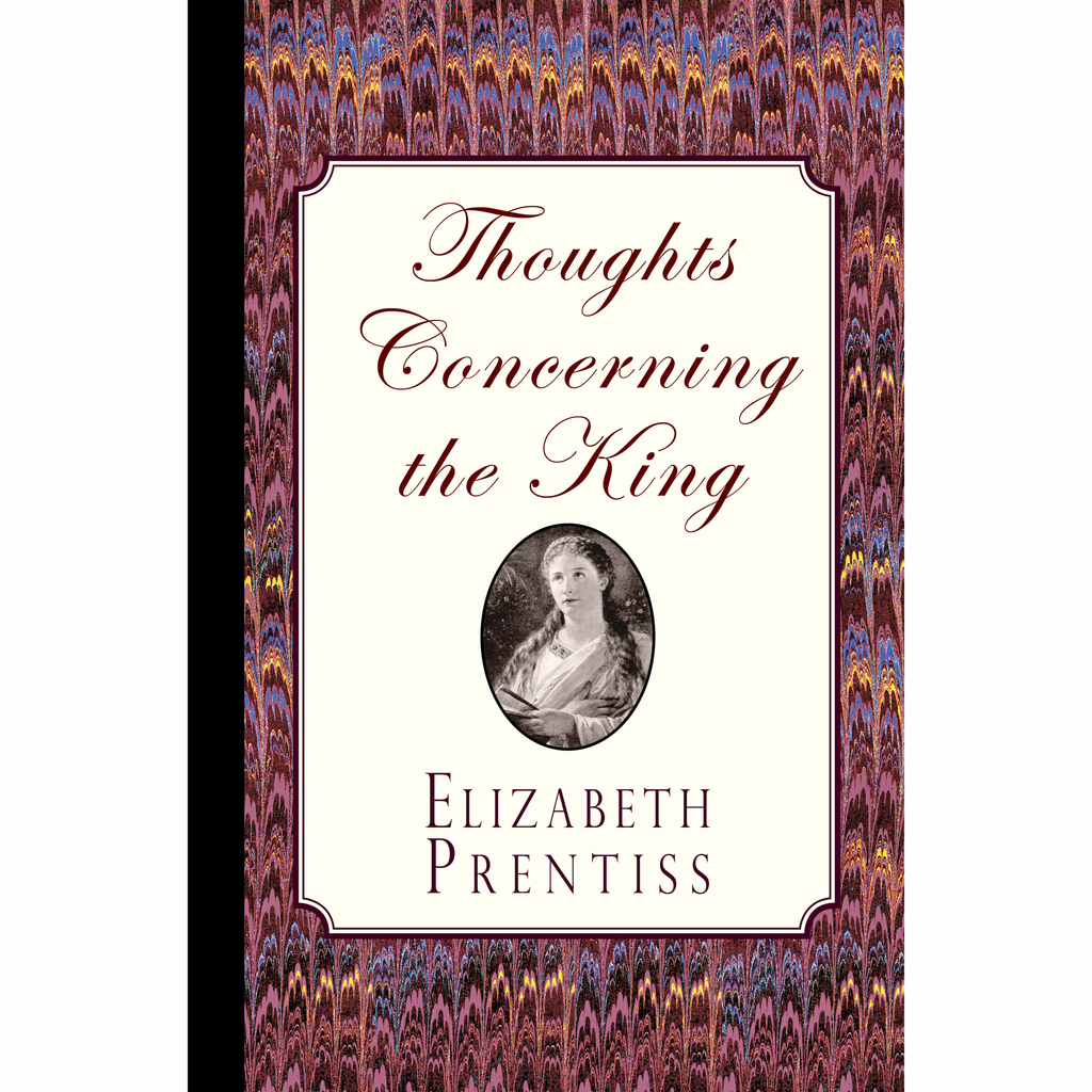 Thoughts Concerning the King by Elizabeth Prentiss