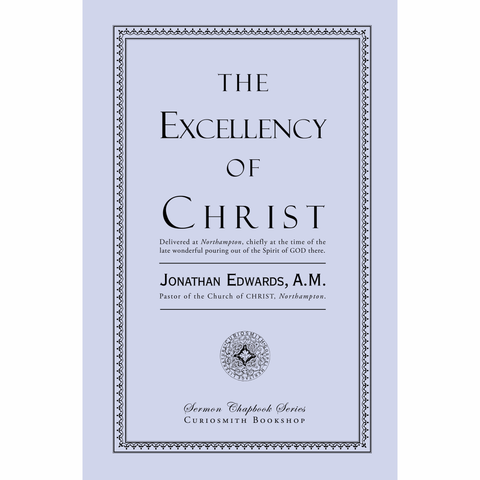 The Excellency of Christ by Jonathan Edwards