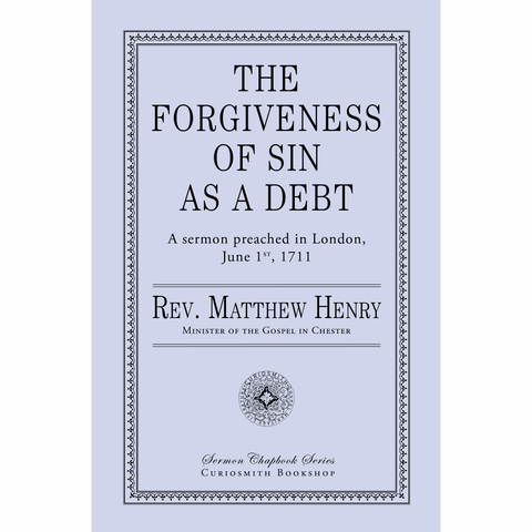 The Forgiveness of Sin As a Debt by Matthew Henry