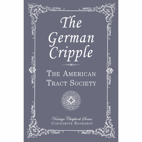 The German Cripple by The American Tract Society
