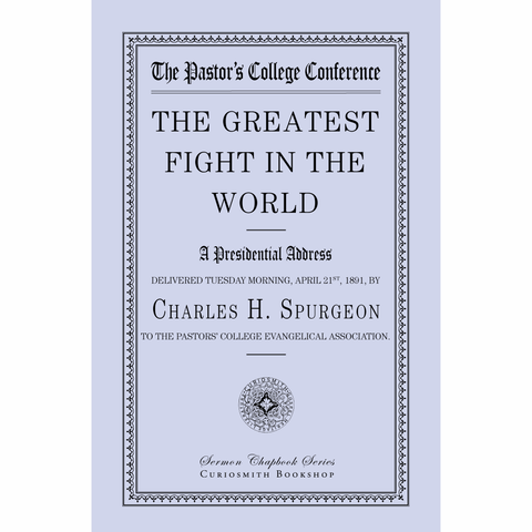 The Greatest Fight in the World by Charles H. Spurgeon