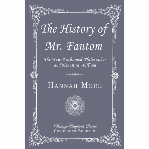 The History of Mr. Fantom by Hannah More