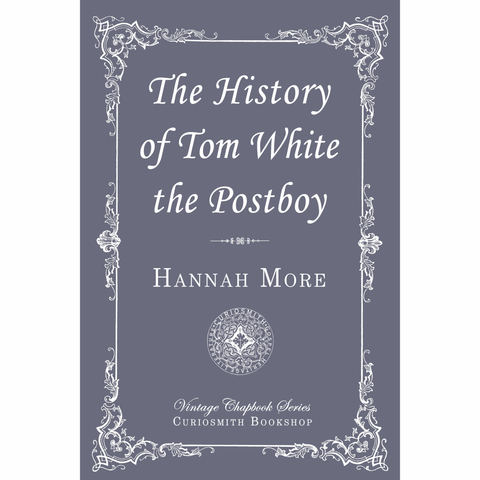The History of Tom White the Postboy by Hannah More