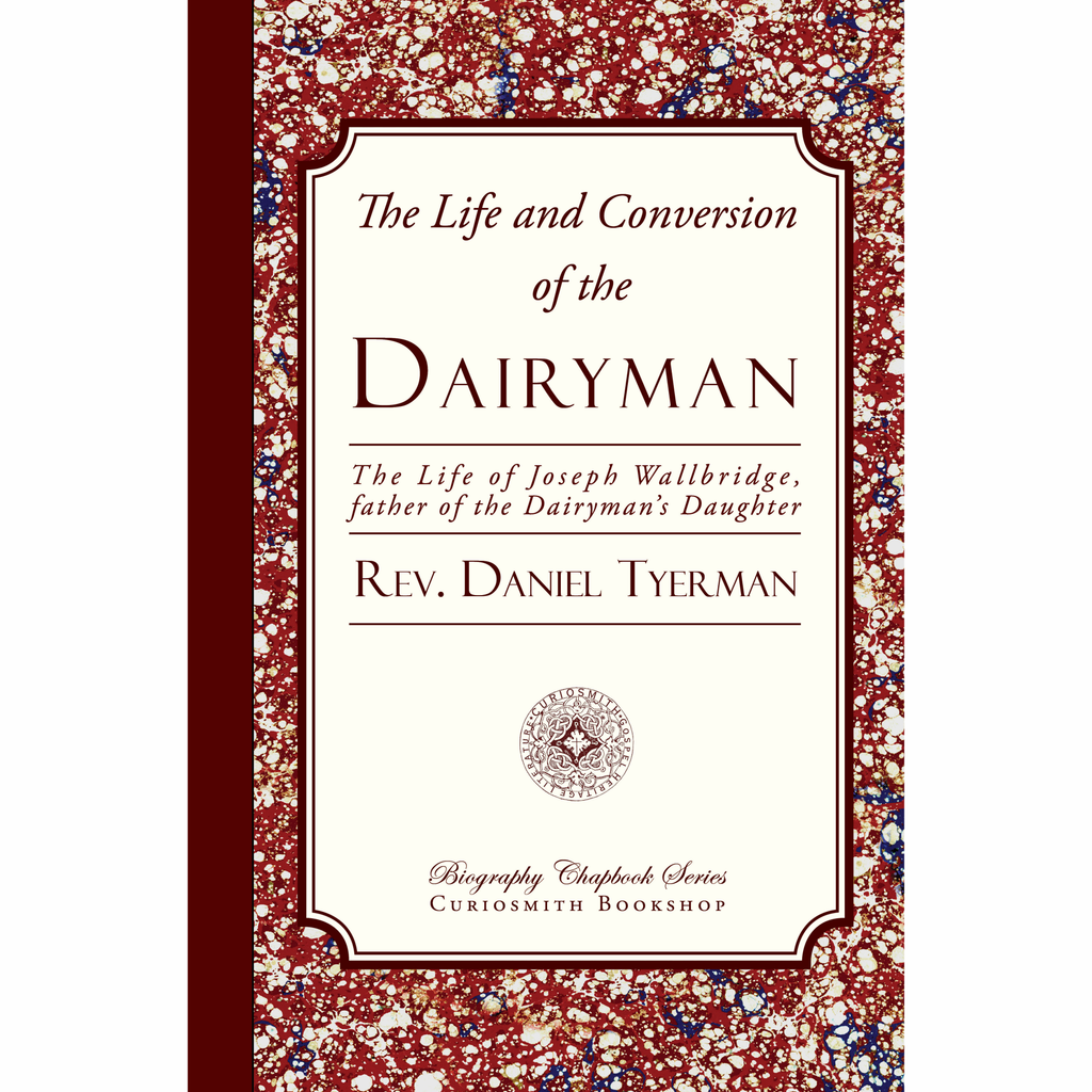 The Life and Conversion of the Dairyman by Rev. Daniel Tyerman