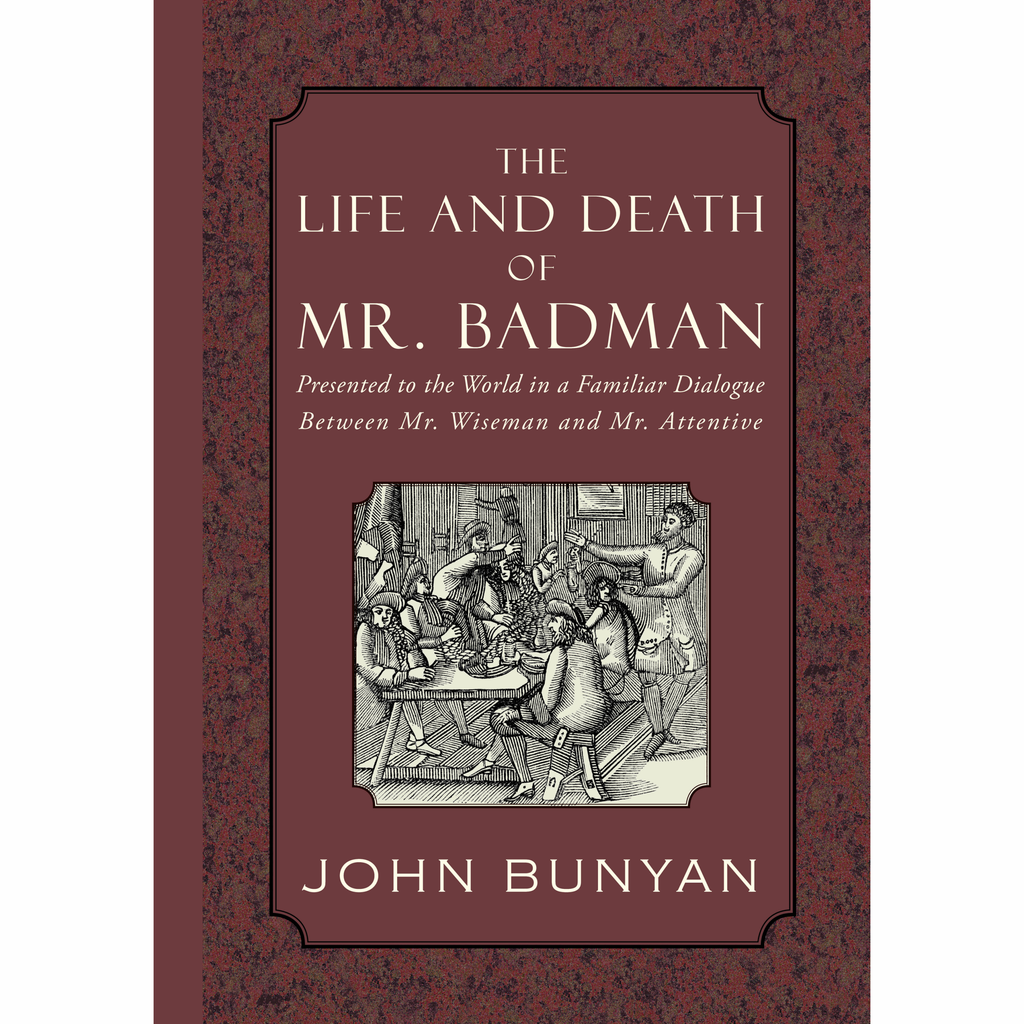 The Life and Death of Mr. Badman by John Bunyan