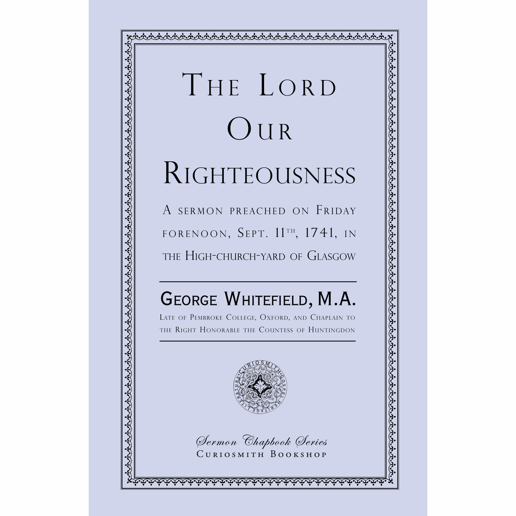 The Lord Our Righteousness by George Whitefield