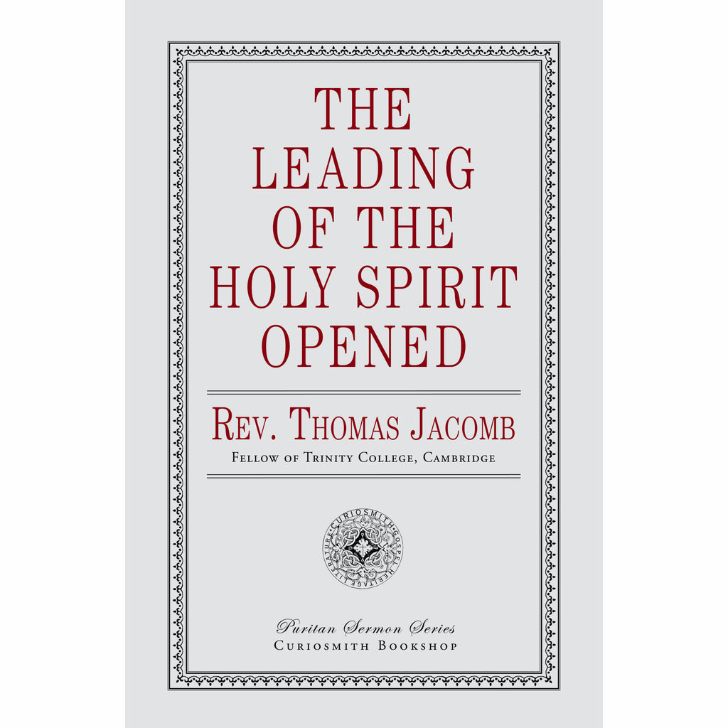 The Leading of the Holy Spirit Opened by Thomas Jacomb