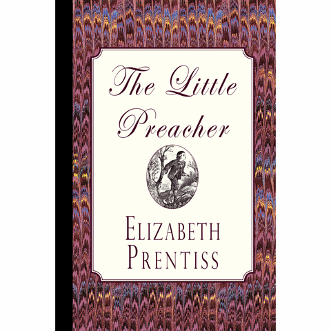 The Little Preacher by Elizabeth Prentiss