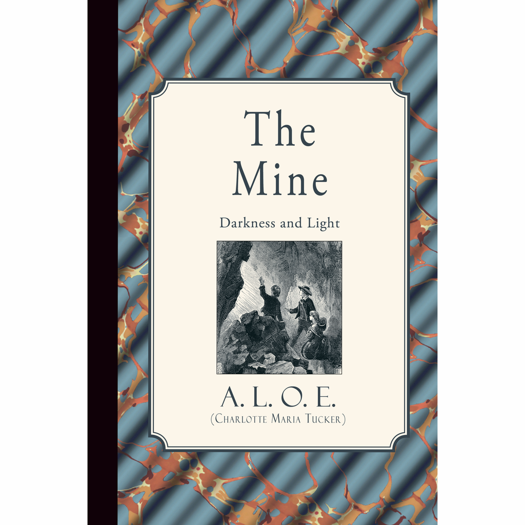 The Mine: Darkness and Light by A.L.O.E.