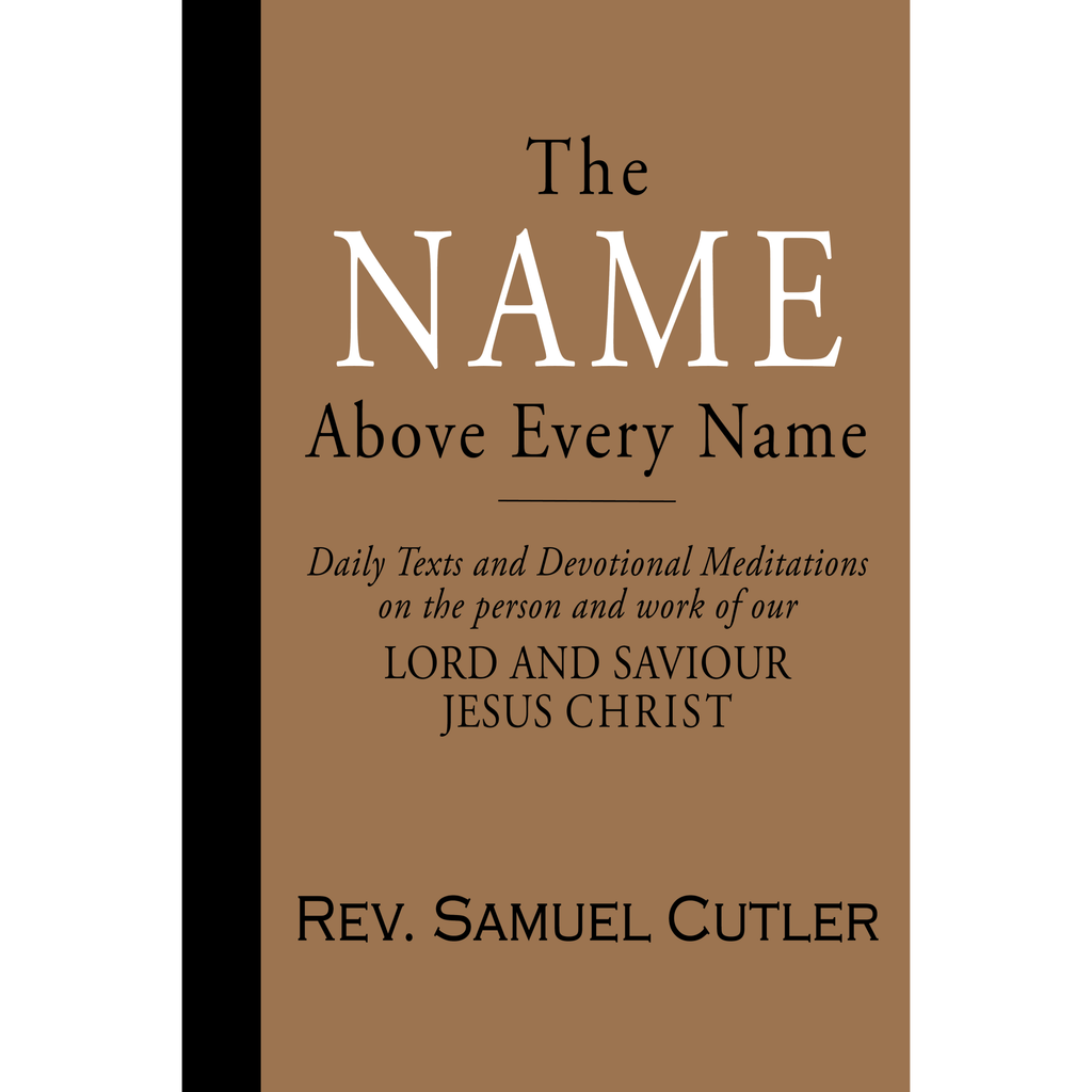 The Name Above Every Name by Rev. Samuel Cutler