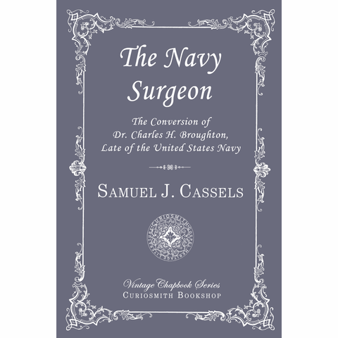 The Navy Surgeon by Samuel J. Cassels