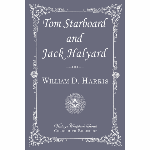 Tom Starboard and Jack Halyard by William D. Harris