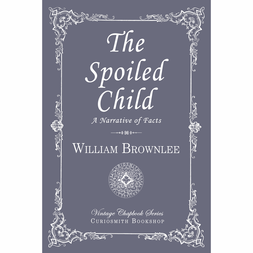 The Spoiled Child by William C. Brownlee