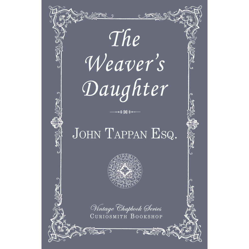The Weaver's Daughter by John Tappan Esq.