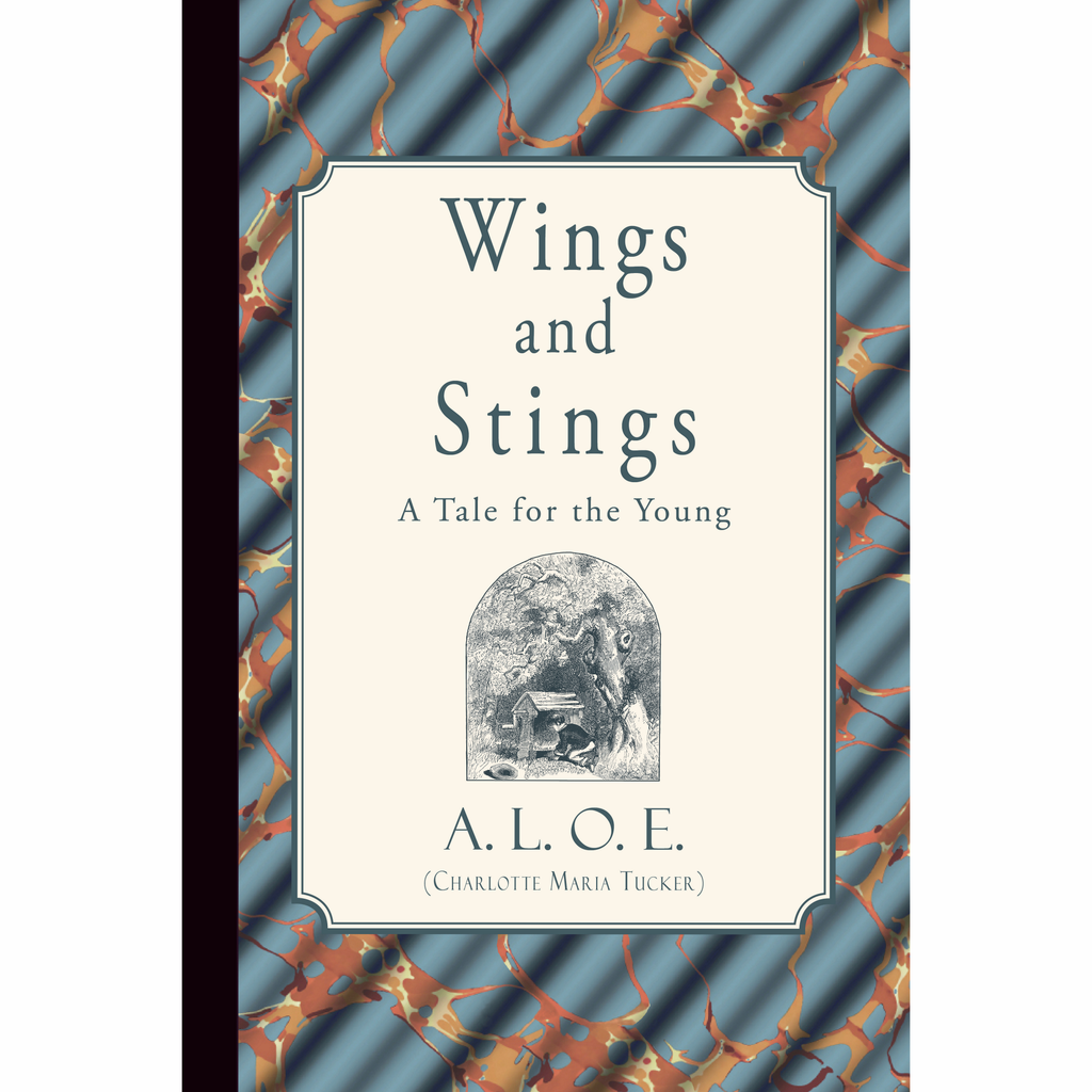 Wings and Stings: A Tale for the Young by A.L.O.E.