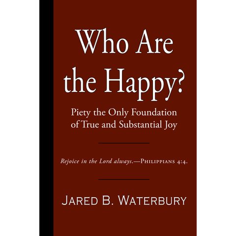 Who Are the Happy? by Jared B. Waterbury