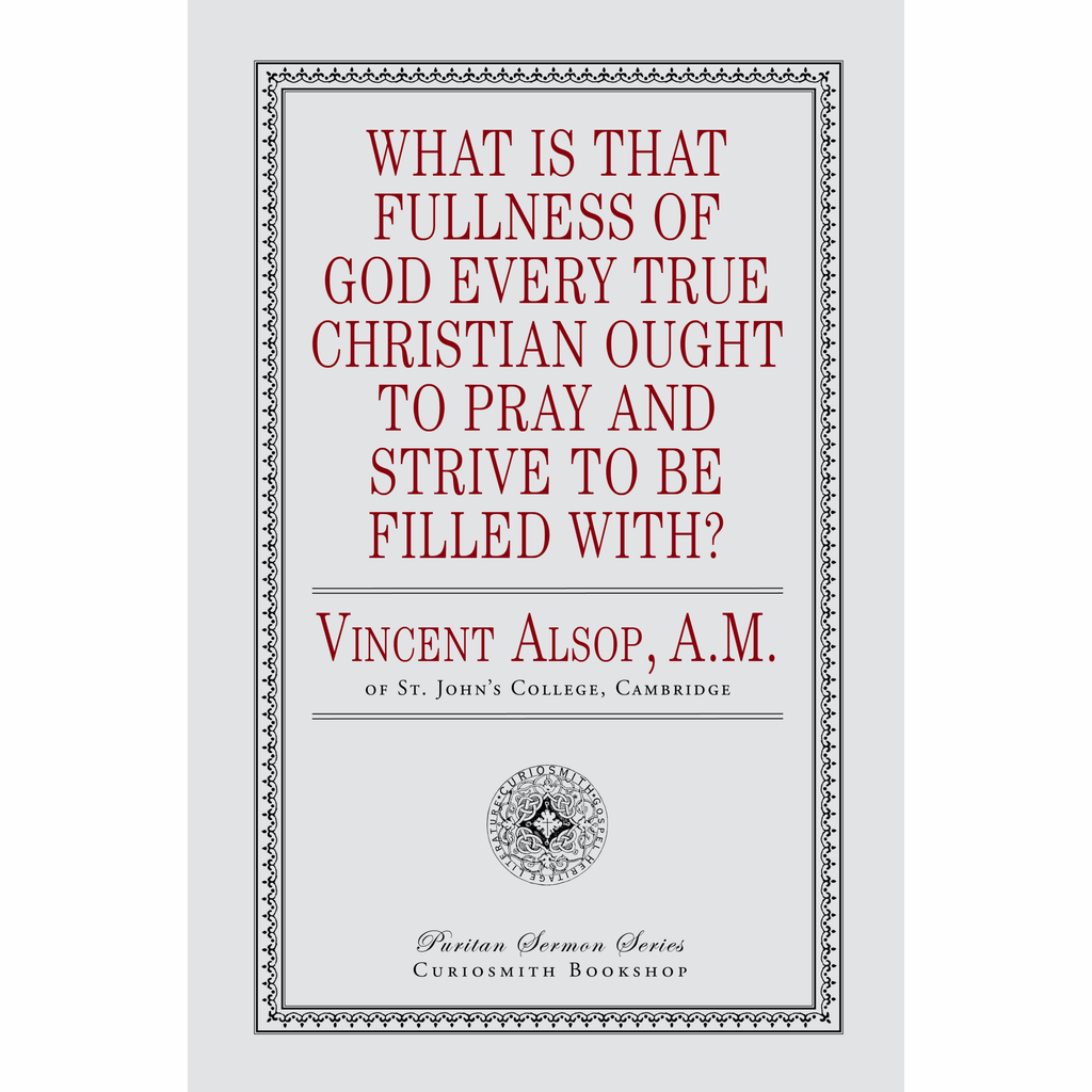 What Is That Fullness of God Every True Christian Ought to Pray and Strive to Be Filled With?