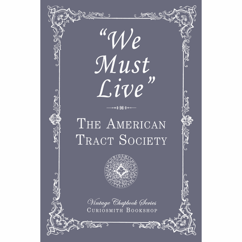 """We Must Live"" by The American Tract Society"