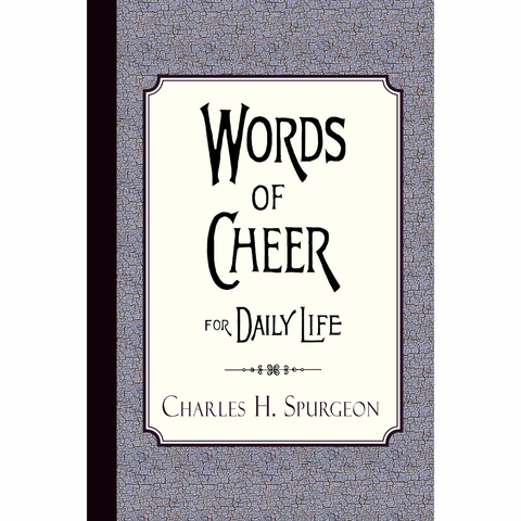 Words of Cheer for Daily Life by Charles Spurgeon