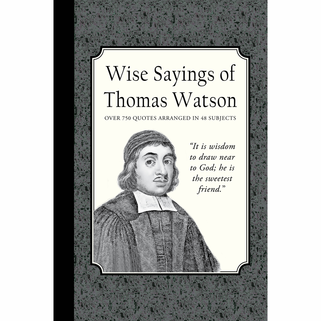 Wise Sayings of Thomas Watson