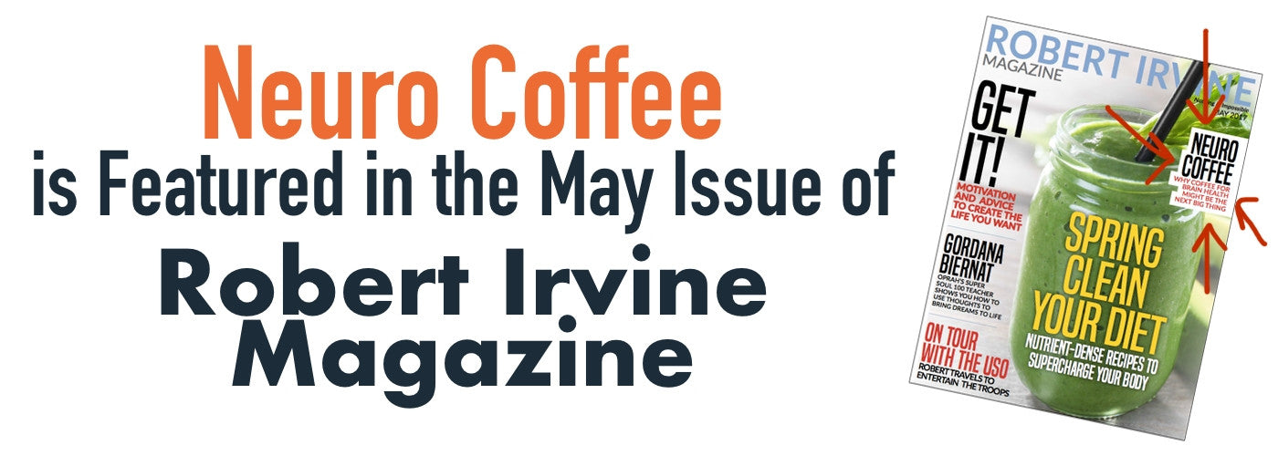 Neuro Coffee featured in Robert Irvine Magazine