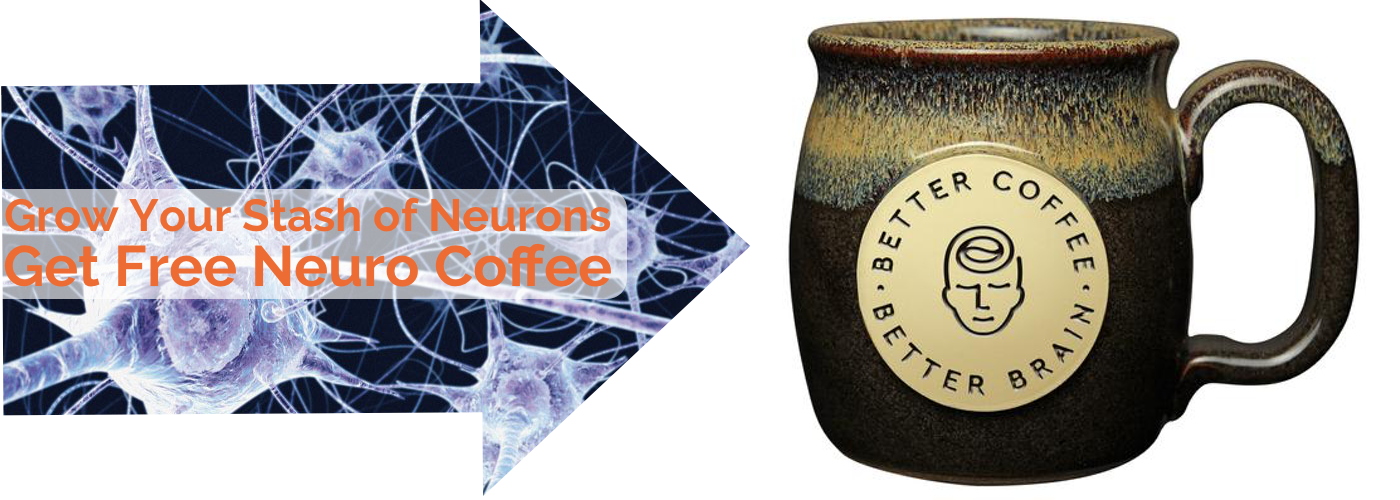 Grow Your Stash of Neurons - Get Free Neuro Coffee