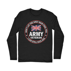 Army Veteran - I Can Still Kick A** Classic Long Sleeve T-Shirt