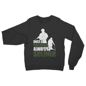 Once A Soldier Always A Soldier Classic Adult Sweatshirt