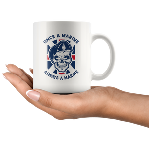 """Once a Marine, always a Marine!"" 11oz Mug"