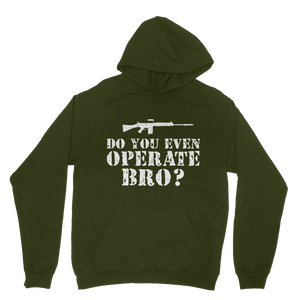 Do You Even Operate Bro? Classic Adult Hoodie