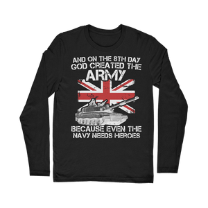 And On The 8th Day God Created The Army Classic Long Sleeve T-Shirt