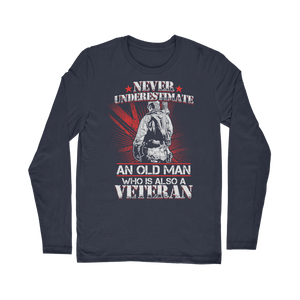 Never Underestimate An Old Man Who Is Also A Veteran Classic Long Sleeve T-Shirt