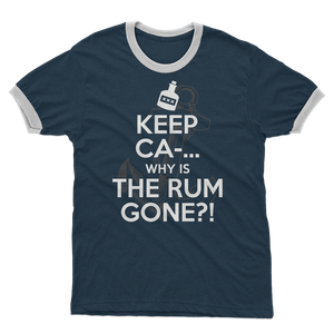 Keep Ca-... Why Is The Rum Gone?! Adult Ringer T-Shirt