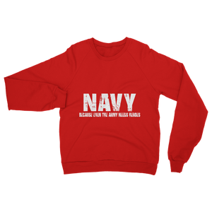 Navy Because Even The Army Needs Heroes Classic Adult Sweatshirt