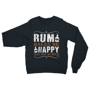 Rum Makes Me Happy, You Not So Much Classic Adult Sweatshirt
